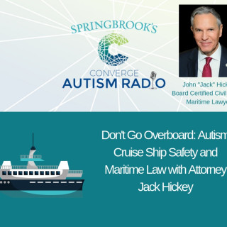 Autism Cruise Ship Safety and Maritime Law with Attorney Jack Hickey